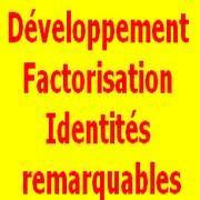 Exercices corrigés de maths 3éme Développement Factorisation Identités remarquables