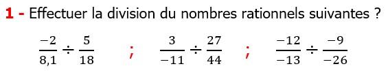 Exercices corriges cours mathématique les nombres rationnels la multiplication et la division maths 3éme calcul le produit et le quotient Effectuer la division des nombres rationnels suivants