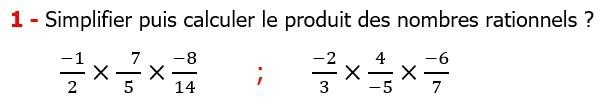 Exercices corriges cours mathématique les nombres rationnels la multiplication et la division maths 3éme calcul le produit et le quotient Simplifier puis calculer le produit des nombres rationnels