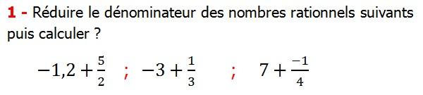 Exercices corriges cours les nombres rationnels la somme et la différence maths 4éme calcul la somme et la différence de deux nombres rationnels calcul plusieurs nombres rationnels calcul la somme et la différence des nombres fractionnaire calcul la somme et la différence des nombres relatifs en écriture décimaux réduire le dénominateur des nombres rationnels Réduire le dénominateur des nombres rationnels suivants puis calculer
