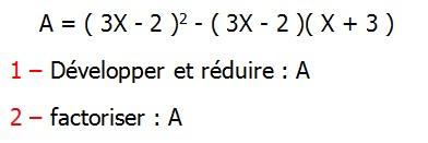 Exercices corriges de Maths 3ème Cours Mathématique sur les écritures littérales  Développement Factorisation Identités Remarquables la double distributivité A = ( 3X - 2 )2 - ( 3X - 2 )( X + 3 ) Développer et réduire : A factoriser : A