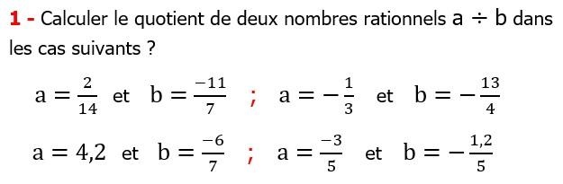 Exercices corriges cours mathématique les nombres rationnels la multiplication et la division maths 3éme calcul le produit et le quotient Calculer le quotient de deux nombres rationnels a ÷ b dans les cas suivants