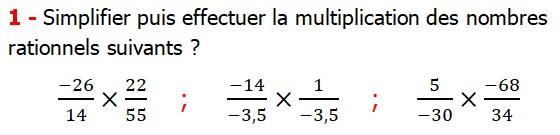 Exercices corriges cours mathématique les nombres rationnels la multiplication et la division maths 3éme calcul le produit et le quotient Simplifier puis effectuer la multiplication des nombres    rationnels suivants