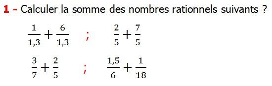 Exercices corriges cours les nombres rationnels la somme et la différence maths 4éme calcul la somme et la différence de deux nombres rationnels calcul plusieurs nombres rationnels calcul la somme et la différence des nombres fractionnaire calcul la somme et la différence des nombres relatifs en écriture décimaux réduire le dénominateur des nombres rationnels Calculer la somme des nombres rationnels suivants