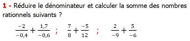 Exercices corriges cours les nombres rationnels la somme et la différence maths 4éme calcul la somme et la différence de deux nombres rationnels calcul plusieurs nombres rationnels calcul la somme et la différence des nombres fractionnaire calcul la somme et la différence des nombres relatifs en écriture décimaux réduire le dénominateur des nombres rationnels Réduire le dénominateur et calculer la somme des nombres rationnels suivants