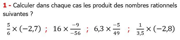 Exercices corriges cours mathématique les nombres rationnels la multiplication et la division maths 3éme calcul le produit et le quotient Calculer dans chaque cas les produit des nombres rationnels suivants