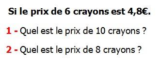 Exercices appliques et de exercices corriges Maths 5ème La proportionnalité Si le prix de 6 crayons est 4,8 € quel est le prix de 10 crayons quel est le prix de 8 crayons.