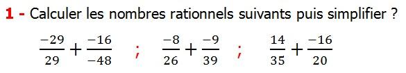Exercices corriges cours les nombres rationnels la somme et la différence maths 4éme calcul la somme et la différence de deux nombres rationnels calcul plusieurs nombres rationnels calcul la somme et la différence des nombres fractionnaire calcul la somme et la différence des nombres relatifs en écriture décimaux réduire le dénominateur des nombres rationnels Calculer les nombres rationnels suivants puis simplifier