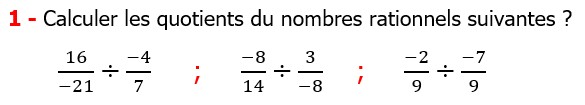Exercices corriges cours mathématique les nombres rationnels la multiplication et la division maths 3éme calcul le produit et le quotient Calculer les quotients des nombres rationnels suivants