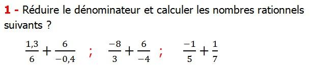 Exercices corriges cours les nombres rationnels la somme et la différence maths 4éme calcul la somme et la différence de deux nombres rationnels calcul plusieurs nombres rationnels calcul la somme et la différence des nombres fractionnaire calcul la somme et la différence des nombres relatifs en écriture décimaux réduire le dénominateur des nombres rationnels Réduire le dénominateur et calculer les nombres rationnels suivants